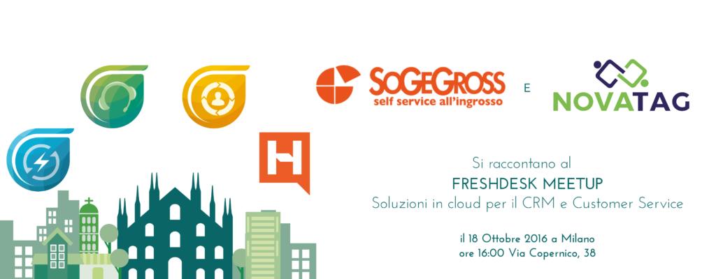 SOGEGROSS e NOVATAG raccontano l'importanza del Customer Service Multichannel: questo ed altro al Freshdesk Meetup di Milano il 18 Ottobre