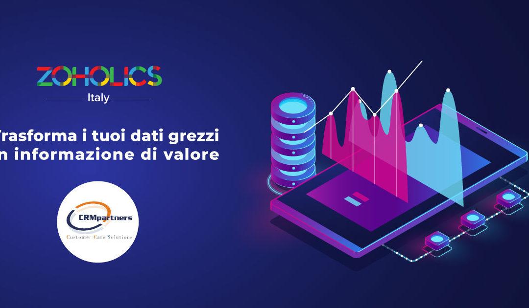 Trasforma i tuoi dati grezzi in informazione di valore attraverso Zoho Analytics