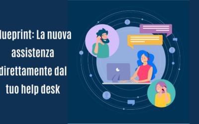 Blueprint: la nuova assistenza direttamente dal tuo help desk
