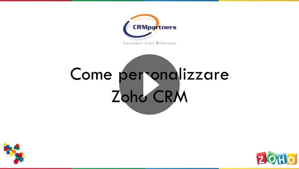 VIDEO - Come personalizzare ZOHO CRM