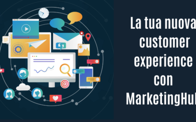 La tua nuova customer experience con MarketingHub