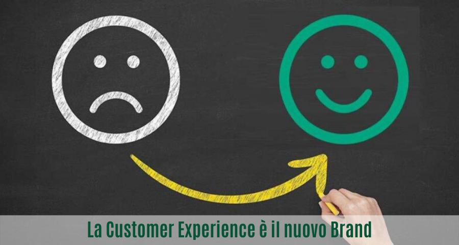 La Customer Experience è il nuovo Brand