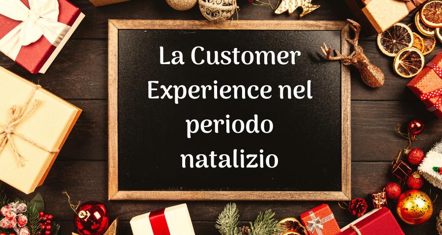 La Customer Experience nel periodo natalizio