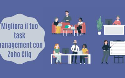 Migliora il tuo Task Management con Zoho Cliq