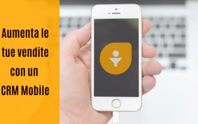 Aumenta le tue vendite con un CRM Mobile