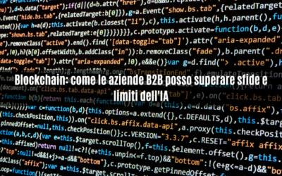 Blockchain: come le aziende B2B posso superare sfide e limiti dell'IA