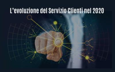 L'evoluzione del Servizio Clienti nel 2020