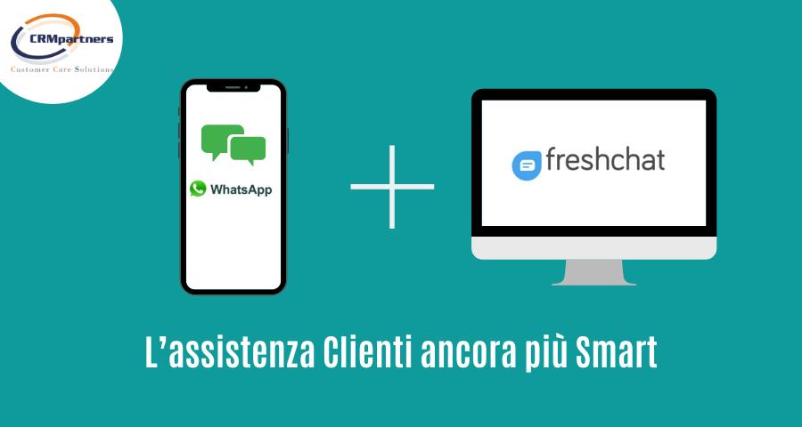 Freshchat + Whatsapp: l'assistenza Clienti ancora più Smart