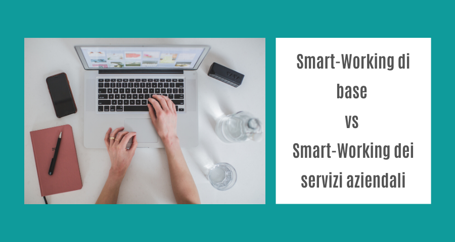 smart working di base vs smart working dei servizi aziendali