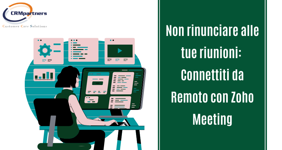 Non rinunciare alle tue riunioni: connettiti da Remoto con Zoho Meeting