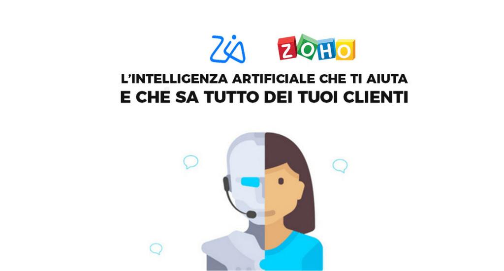 Zia l'Intelligenza Artificiale di Zoho che ti aiuta sul lavoro e che sa tutto dei tuoi clienti