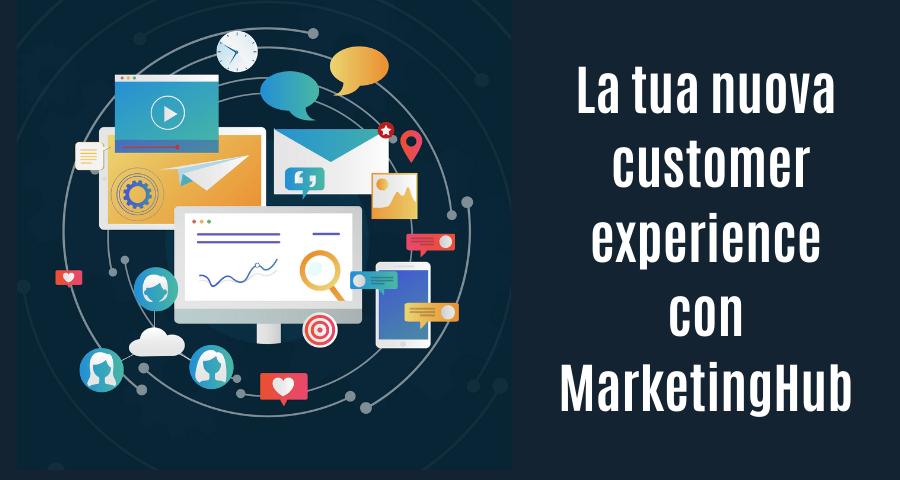 MarketingHub: la nuova customer experience in una piattaforma all in one