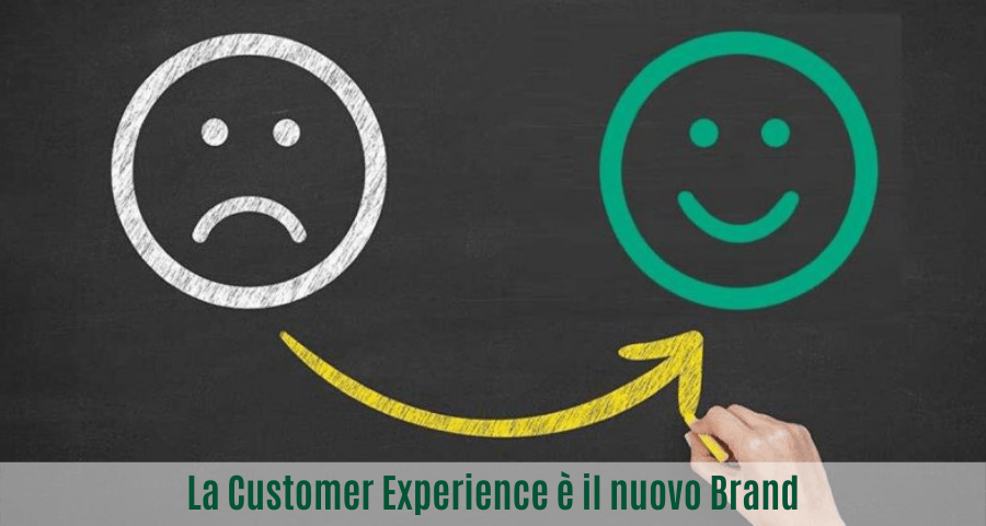 La Customer Experience è il nuovo Brand:
