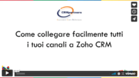 Collegare i tuoi canali a ZOHO CRM: email, telefonia, social media, chat, webform e portali
