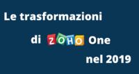 Le trasformazioni di ZohoOne nel 2019