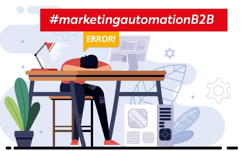 Marketing Automation B2B: gli errori imperdonabili